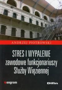 Stres i wypalenie zawodowe funkcjonariuszy Służby Więziennej - okładka książki