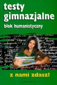 Testy gimnazjalne. Blok humanistyczny. Z nami zdasz - okładka podręcznika