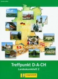 Treffpunkt D-A-CH 2. Landeskundeheft - okładka książki