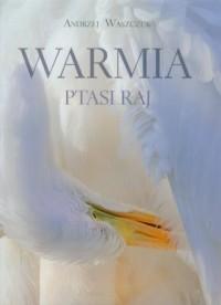 Warmia. Ptasi raj - okładka książki