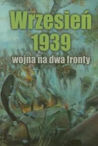 Wrzesień 1939. Wojna na dwa fronty - okładka książki