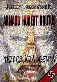 Armand Hubert Brutus. Trzy oblicza - okładka książki