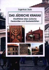 Das Judische Krakau. Stadfuhrer uber judische Denkmaler und Gedenkstatten - okładka książki