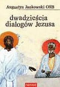 Dwadzieścia dialogów Jezusa - okładka książki