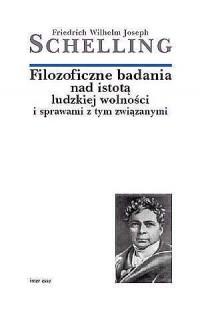 Filozoficzne badania nad istotą ludzkiej wolności i sprawami z tym związanymi - okładka książki