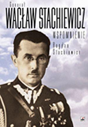 Generał Wacław Stachniewicz. Wspomnienie - okładka książki