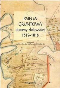 Księga gruntowa domeny złotowskiej 1619-1816 - okładka książki