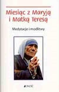 Miesiąc z Maryją i Matką Teresą - okładka książki