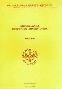 Miscellanea Historico-Archivistica, tom XIII - okładka książki