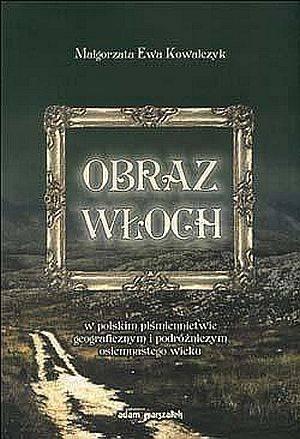 Obraz Włoch w polskim piśmiennictwie - okładka książki