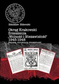 Okręg Krakowski Zrzeszenia Wolność i Niezawisłość 1945-1948 - okładka książki