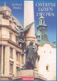 Ostatni dzień Lwowa - okładka książki