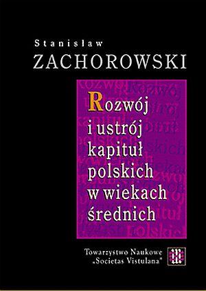 Rozwój i ustrój kapituł polskich - okładka książki