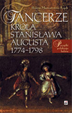 Tancerze króla Stanisława Augusta - okładka książki