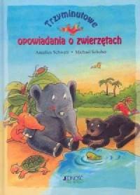Trzyminutowe opowiadania o zwierzętach - okładka książki