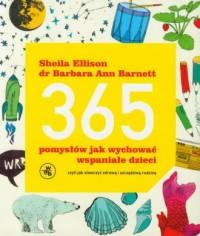 365 pomysłów jak wychować wspaniałe dzieci - okładka książki
