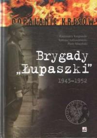 Brygady Łupaszki - okładka książki
