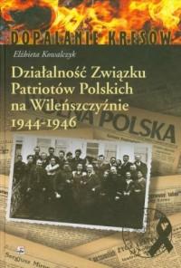 Działalność Związku Patriotów Polskich - okładka książki