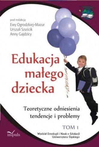 Edukacja małego dziecka. Teoretyczne - okładka książki