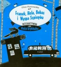 Franek, Hela, Bobas i Wyspa Szpiegów. Seria: Interaktywna seria wielce kryminalna - okładka książki