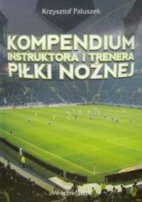 Kompendium instruktora i trenera piłki nożnej - okładka książki