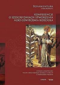 Konferencje o sześciu dniach stworzenia albo oświecenia Kościoła - okładka książki