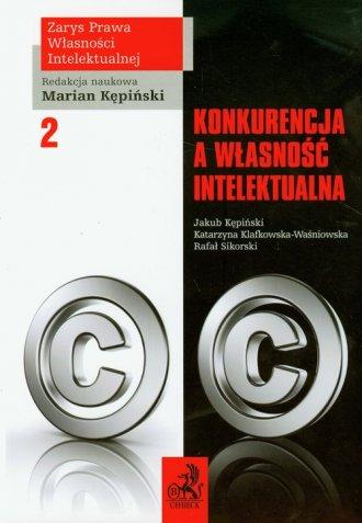 Konkurencja a własność intelektualna. - okładka książki