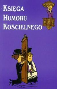 Księga humoru kościelnego - okładka książki