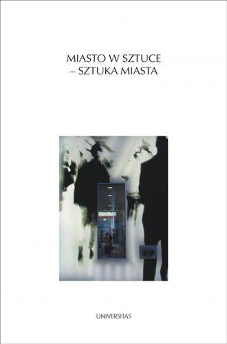 Miasto w sztuce - sztuka miasta - okładka książki
