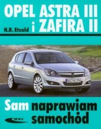 Opel Astra III i Zafira II. Seria: Sam naprawiam samochód - okładka książki