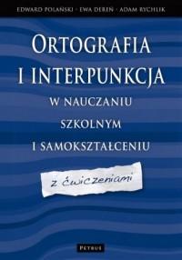 Ortografia i interpunkcja w nauczaniu szkolnym i samokształceniu z ćwiczeniami - okładka książki