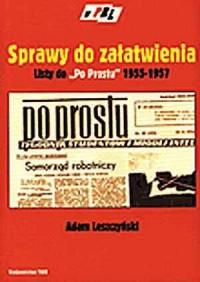 Sprawy do załatwienia. Listy do P0 PROSTU 1955 - 1957 - okładka książki