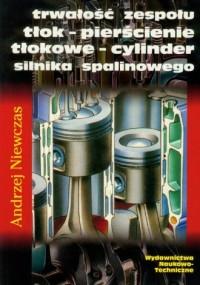 Trwałość zespołu tłok-pierścienie tłokowe-cylinder silnika spalinowego - okładka książki