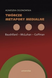 Twórcze metafory medialne. Baudrillard - okładka książki