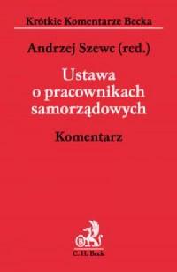 Ustawa o pracownikach samorządowych. Komentarz - okładka książki