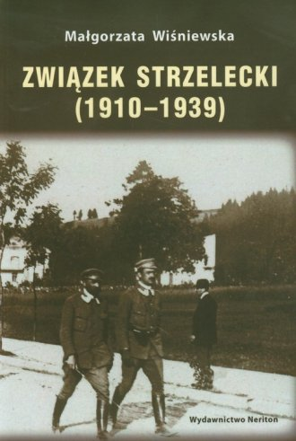 Związek Strzelecki 1910-1939 - okładka książki