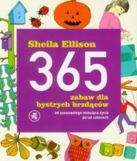 365 zabaw dla bystrych brzdąców od szesnastego miesiąca życia do lat czterech - okładka książki