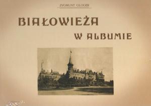 Białowieża w albumie - zdjęcie reprintu, mapy