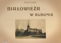 Białowieża w albumie - Zygmunt - zdjęcie reprintu, mapy