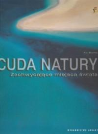 Cuda natury. Zachwycające miejsca świata - okładka książki
