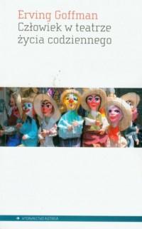 Człowiek w teatrze życia codziennego - okładka książki