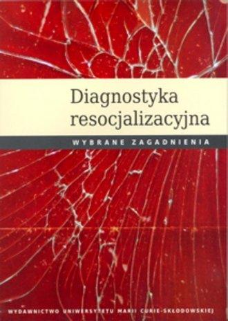 Diagnostyka resocjalizacyjna. Wybrane - okładka książki