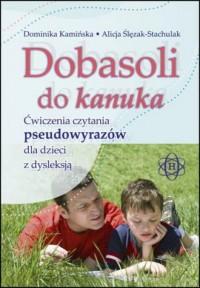 Dobasoli do kanuka. Ćwiczenia czytania pseudowyrazów dla dzieci z dysleksją - okładka książki