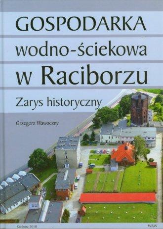 Gospodarka wodno ściekowa w Raciborzu - okładka książki