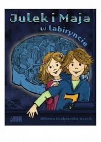 Julek i Maja w labiryncie - okładka książki