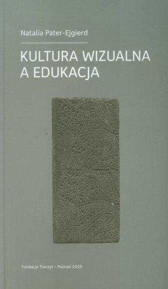 Kultura wizualna a edukacja - okładka książki