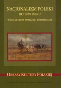Nacjonalizm polski do 1939 roku - okładka książki