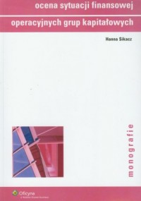 Ocena sytuacji finansowej grup kapitałowych - okładka książki