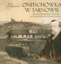 Onitschówka w Tarnowie - okładka książki