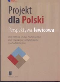Projekt dla Polski. Perspektywa lewicowa - okładka książki